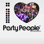 I LOVE PARTY PEOPLE!